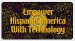 Empower Hispanic America with Technology